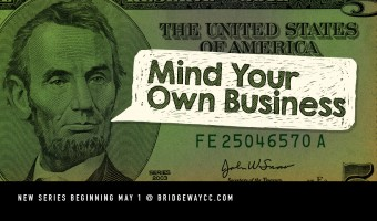 Mind Your Own Business: A New Teaching Series Starting May 1
